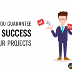 How You Guarantee the Success of Our Projects