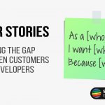 User Stories: Bridging the Gap Between Customers and Developers (Updated)