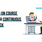Staying on Course Through Continuous Feedback