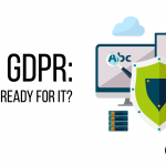 The GDPR: Are You Ready for It?