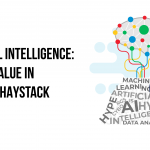 Artificial Intelligence: Finding Value in the Hype Haystack