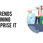 Top Trends Redefining Enterprise IT