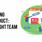 Building a Product: The Right Team
