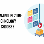 Programming in 2019: Which Technology Should I Choose?